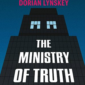 George Orwell and 'The Ministry of Truth'