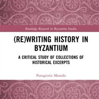 (Re)writing History in Byzantium