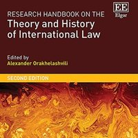 Recently published: Research Handbook on the Theory and History of International Law, 2nd edition