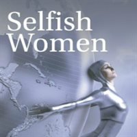 "Selfish Women revisits the perennial question of ""what women want"" and argues that it may well be nothing more than the opportunity to be selves"