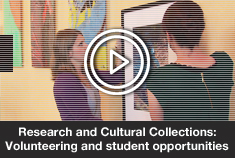Research and Cultural Collections: Volunteering and student opportunities