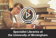 Specialist Libraries at the University of Birmingham