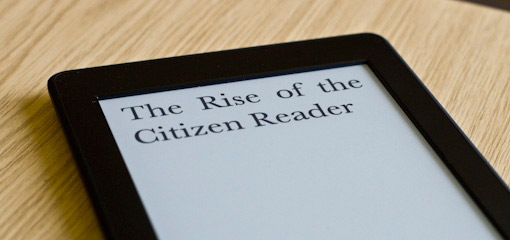 The Rise of the Citizen Reader