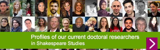 Profiles of our current Shakespeare Studies doctoral researchers