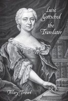Luise Gottsched the Translator by Hilary Brown