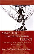Adapting Nineteenth-Century France by Andrew Watts and Kate Griffins