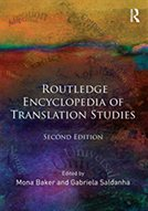 Routledge Encyclopedia of Translation Studies, 2nd edition edited by Mona Baker and Gabriela Saldanha