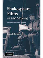 Shakespeare Films in the Making by Russell Jackson