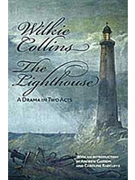 Wikie Collins, The Lighthouse with an introduction by Caroline Radcliffe