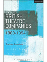 British Theatre Companies 1980-1994 - Professor Graham Saunders