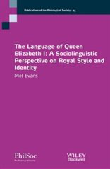 Cover of Dr Melanie Evans book: The Language of Queen Elizabeth I