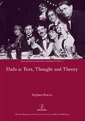 Dada as Text, Thought and Theory by Stephen Forcer