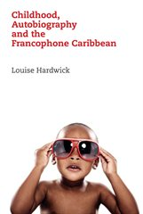 Cover of Childhood, Autobiography and the Francophone Caribbean