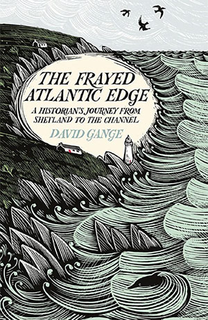 Book cover of The Frayed Atlantic Edge by David Gange