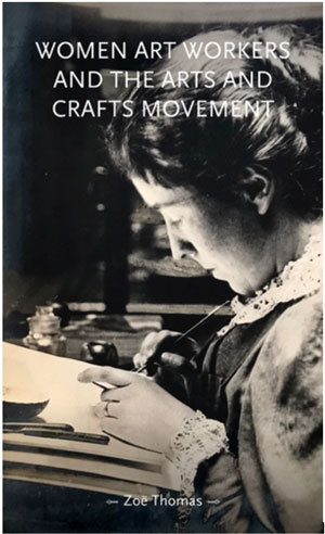 Book cover for 'Women Art Workers and the arts and crafts movement'.
