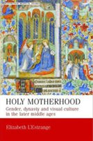 Scan of book cover of Elizabeth L'Estrange's 'Holy Motherhood'