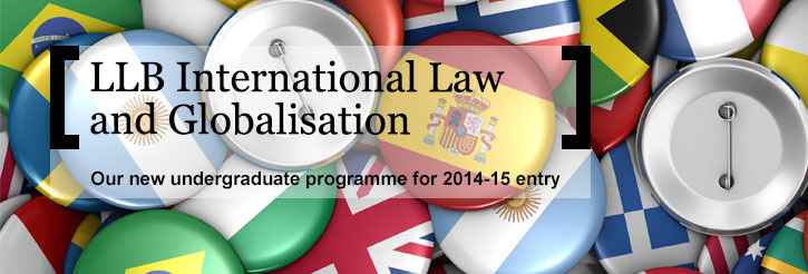 LLB International Law and Globalisation - our new undergraduate programme