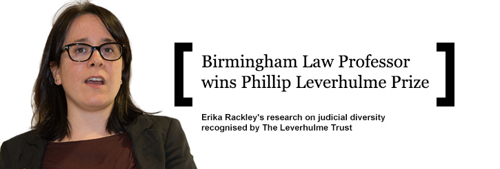 Birmingham Law Professor wins Phillip Leverhulme Prize - Erika Rackley's research on judicial diversity recognised by The Leverhulme Trust