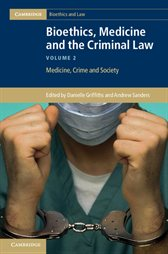 Cover photo of Bioethics, Medicine and the Criminal Law, Andrew Sanders and Danielle Griffiths (ed)