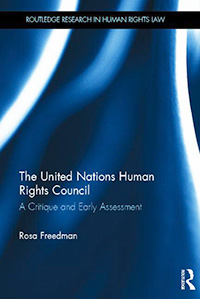 Cover of Dr Rosa Freedman's book The UN Human Rights Council: A critique and early assessment