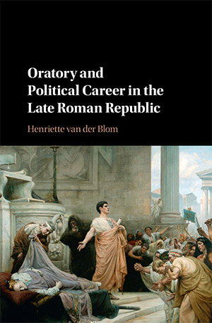 Oratory and the Political Career in the Late Roman Republic