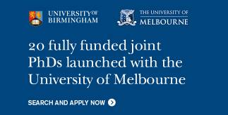 20 University of Melbourne and University of Birmingham jointly funded PhDs