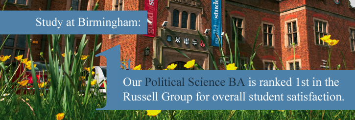 Study at Birmingham: Our Political Science BA is ranked 1st in the Russell Group for overall student satisfaction