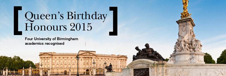 Four University of Birmingham members of staff recognised in the 2015 Queen's Birthday Honours