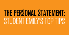 The Personal Statement: Student Emily's Top Tips