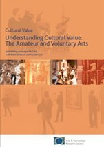 Understanding Cultural Value: The Amateur and Voluntary Arts