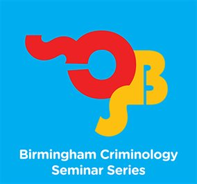 Birmingham Criminology Seminar Series
