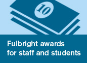 Fulbright awards for staff and students