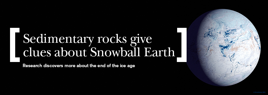 New research sheds light on end of Snowball Earth period