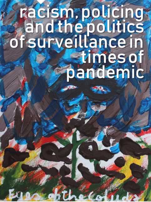 Webinar title: Racism, policing and the politics of surveillance in times of pandemic