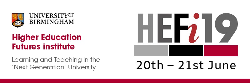 Higher Education Futures Institute Conference 2019 Learning and Teaching in the Next Generation University